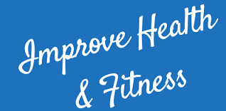 Improve Health Fitness
